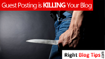 Guest Posting is Killing Your Blog!
