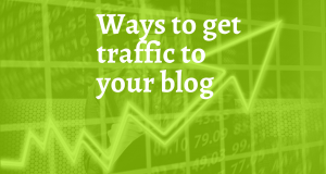 get traffic to your blog