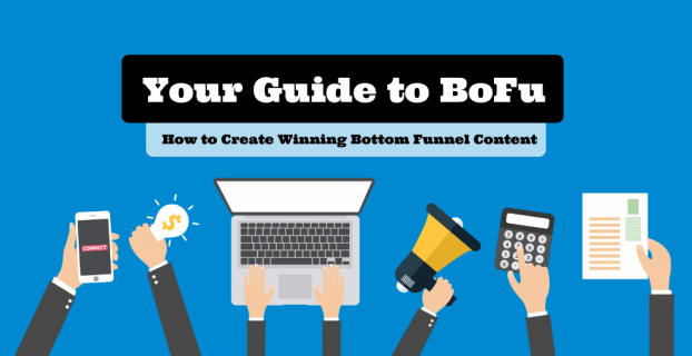 BOFU: Bottom Funnel Content